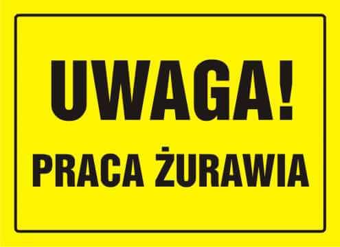 Tablica UWAGA! Praca żurawia