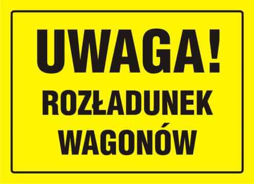 Tablica UWAGA! Rozładunek wagonów