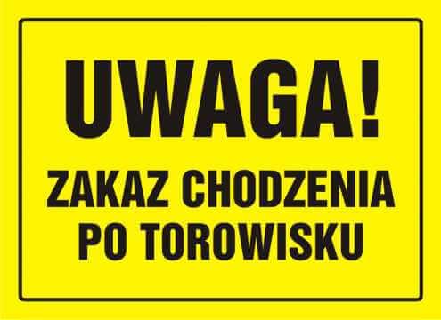 Tablica UWAGA! Zakaz chodzenia po torowisku