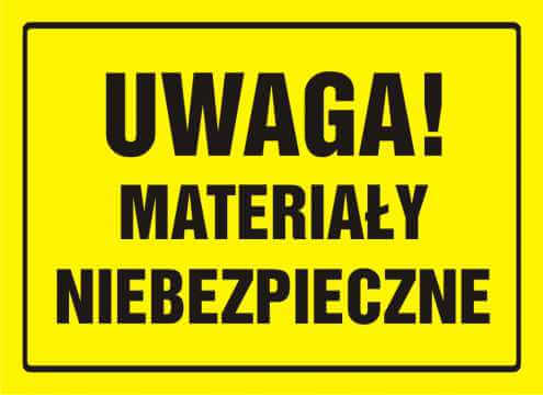 Tablica UWAGA! Materiały niebezpieczne