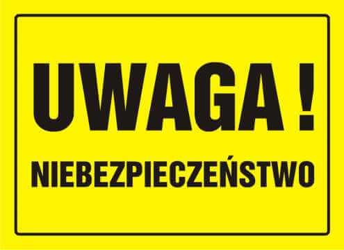 Tablica UWAGA! Niebezpieczeństwo