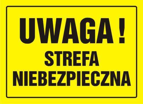 Tablica UWAGA! Strefa niebezpieczna