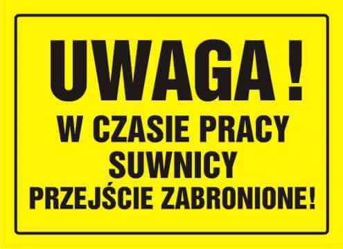 Tablica UWAGA! W czasie pracy suwnicy przejście zabronione
