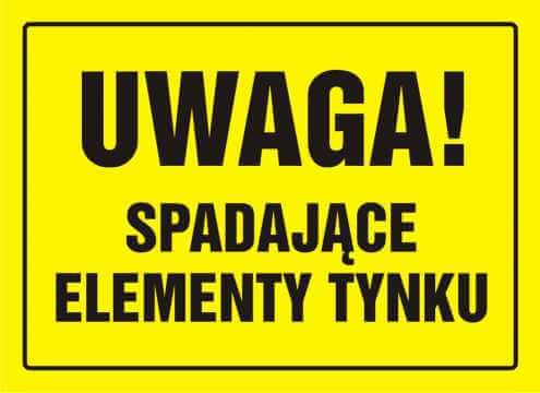 Tablica UWAGA! Spadające elementy tynku