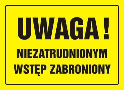 Tablica UWAGA! Niezatrudnionym wstęp zabroniony