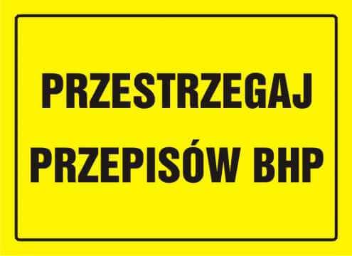 Tablica przestrzegaj przepisów BHP