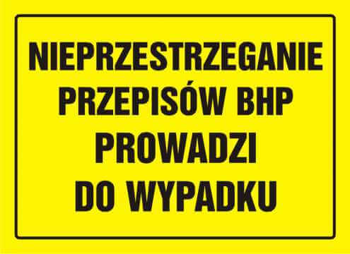 Tablica nieprzestrzeganie przepisów BHP prowadzi do wypadku