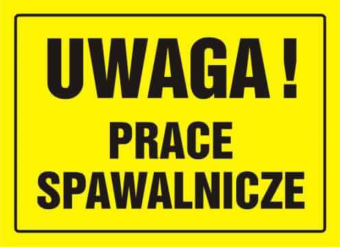 Tablica UWAGA! Prace spawalnicze