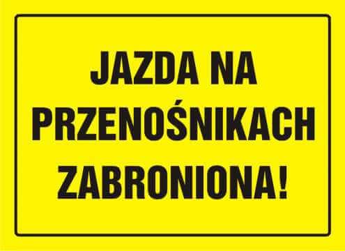 Tablica jazda na przenośnikach zabroniona!