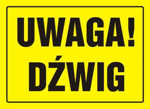 Tablica UWAGA! Dźwig