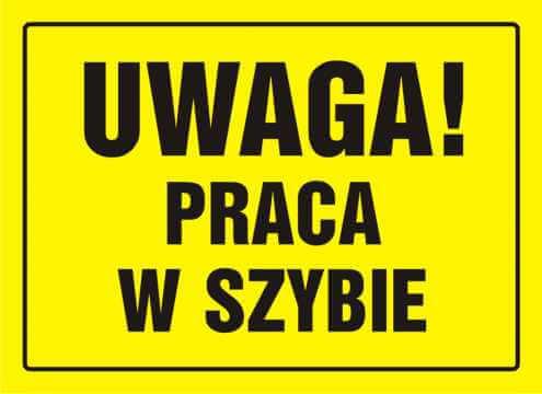 Tablica UWAGA! Praca w szybie