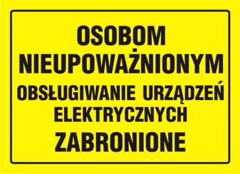 Tablica osobom nieupoważnionym obsługiwanie urządzeń elektrycznych zabronione