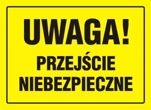 Tablica UWAGA! Przejście niebezpieczne