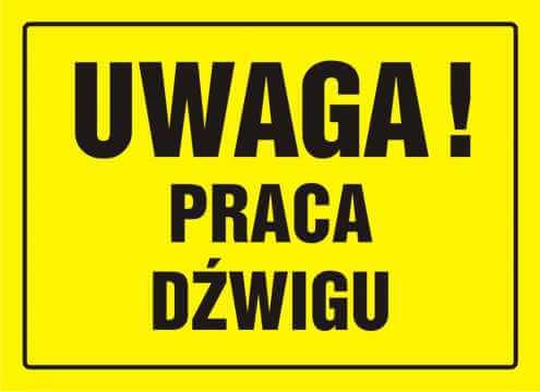 Tablica UWAGA! Praca dźwigu