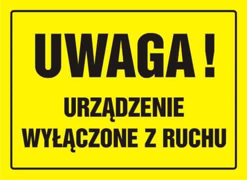 Tablica UWAGA! Urządzenie wyłączone z ruchu