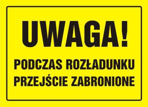 Tablica UWAGA! Podczas rozładunku przejście zabronione