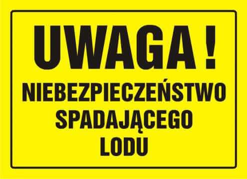 Tablica UWAGA! Niebezpieczeństwo spadającego lodu