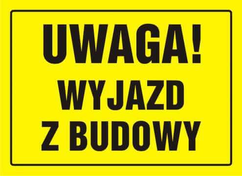 Tablica UWAGA! Wyjazd z budowy