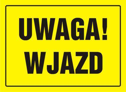 Tablica UWAGA! Wjazd