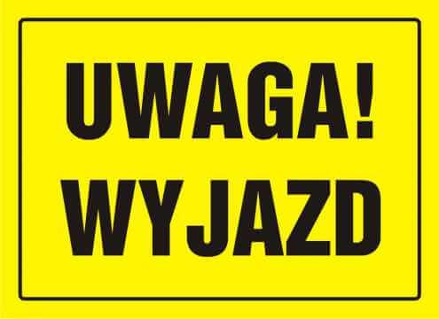 Tablica UWAGA! Wyjazd