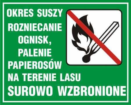 Okres suszy - rozniecanie ognisk, palenie papierosów na terenie lasu surowo wzbronione