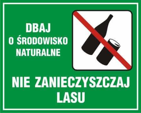 Dbaj o środowisko naturalne - nie zanieczyszczaj lasu