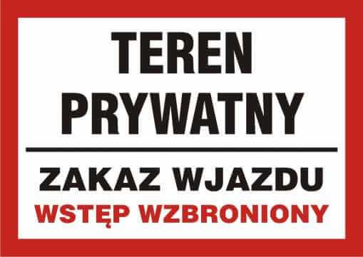 Teren prywatyny - zakaz wjazdu / wstęp wzbroniony