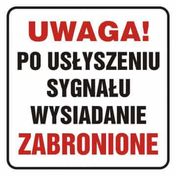 Naklejka UWAGA! Po usłyszeniu sygnału wysiadanie zabronione
